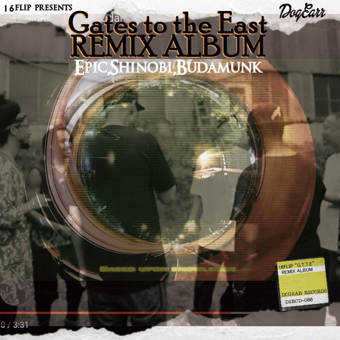 "The Remix Album ""Gates to the East"" - 16FLIP"
