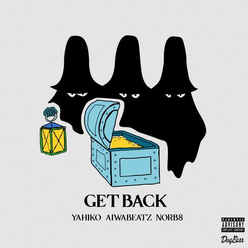 YAHIKO & AIWABEATZ - GET BACK (feat. NORB8)