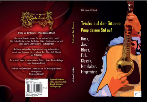 Gitarre, Tricks, Buch, Völkel, Voelkel Michel, Michael, Spielmann, Lautenkunde, Rock, Jazz Blues, Folk, Klassik, Mittelalter, Fingerstyle, Paashaas,