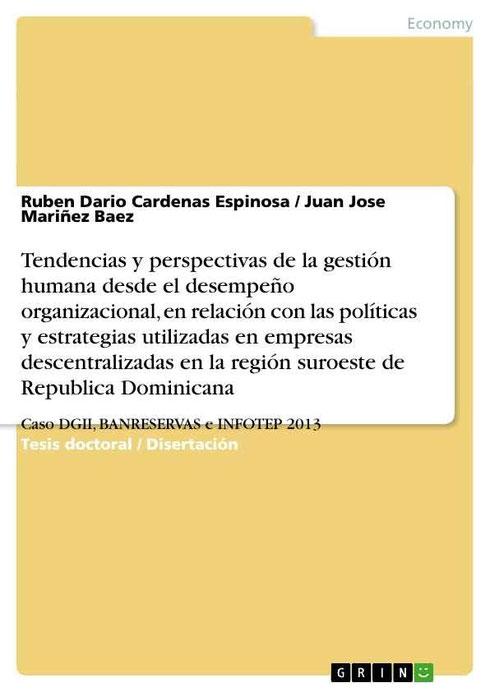 Tendencias y perspectivas de la gestión humana desde el desempeño organizacional, en relación con las políticas y estrategias utilizadas en empresas descentralizadas en la región suroeste de Republica Dominicana