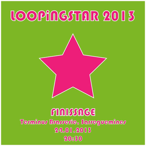 Loopingstar Finissage Terminus Sarreguemines 24.1.2013