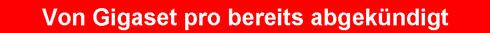 Gigaset pro  R630H: Von Gigaset pro bereits abgekündigt