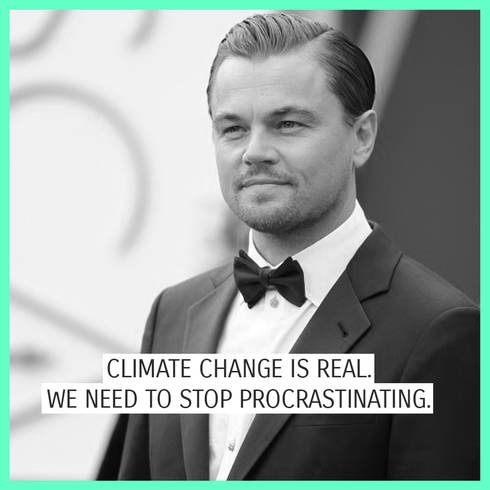 "Zitat von Leonardo DiCaprio bei den Oscars 2016: ""Climate Change is real. We need to stop procrastinating."""