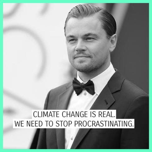 "Zitat von Leonardo DiCaprio bei den Oscars 2016: ""Climate Change is real. We need to stop procrastinating."""