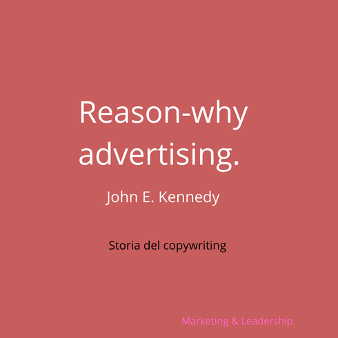Reason-why adverting - Jhon E. Kennedy -