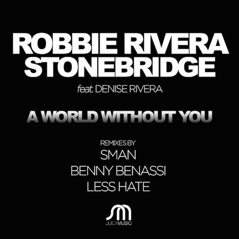 Robbie Rivera & Stonebridge Feat Denise Rivera