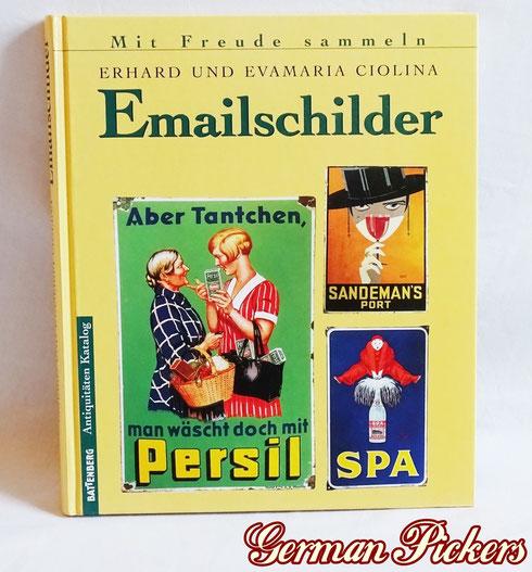 Emailschilder - mit Freude sammeln  Erhard und Evamaria Ciolina  ca 400 Abbildungen von Schildern  mit Preisangabe in DM  ISBN 3- 8289-0765-2