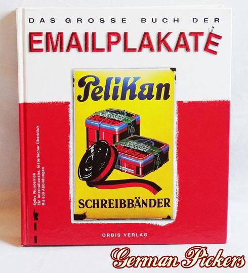 Das große Buch der Emailplakate  Sylke Wunderlich  Ca 600 Abbildungen von Schildern  viele Informationen, keine Preisangaben  ISBN 3-572-00838-7