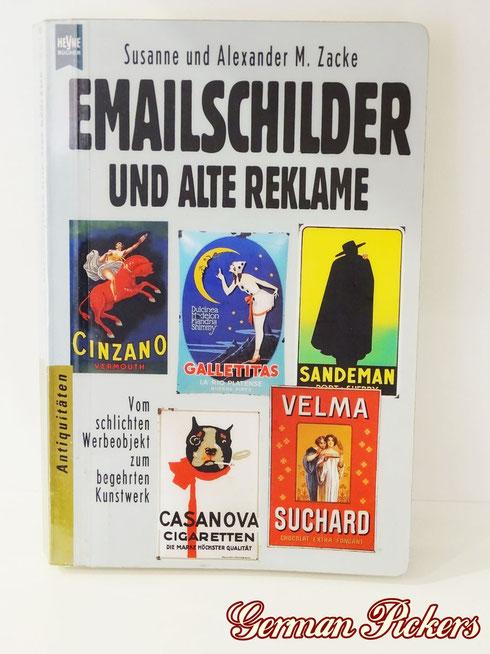 """Emailschilder und alte Reklame  """"vom schlichten Werbeobjekt zum begehrten Kunstwerk""""  Susanne & Alexander M. Zacke  Alles Rund um`s Emailschild: Geschichte, Techniken der Herstellung und Ratschläge. Viele Abbildungen von Topschildern  ISBN 3-453-08739-9"""