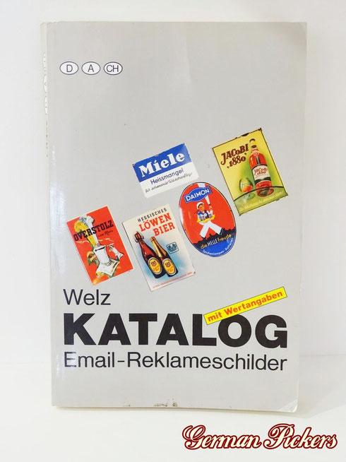 1. Welz Katalog Emailschilder  Erscheinungsjahr 1991  Um die 800 Schilder abgebildet.  Wertangaben sind in DM und mittlerweile schon längst nicht mehr aktuell.