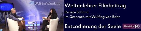 Seelenplan und Seelenaufgabe erkennen und leben. Renate Schmid bei Welt im Wandel Tv über die Seele des Menschen.