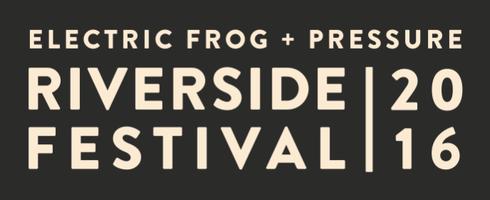 Electric Frog & Pressure Riverside Festival 2016