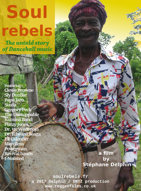 Soul Rebels : the untold story of Dancehall music by S. Delphin 2017 dntz prods. poster -