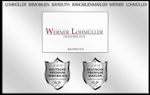 IMMOBILIENMAKLER BAYREUTH WERNER LOHMÜLLER IMMOBILIEN BAYREUTH