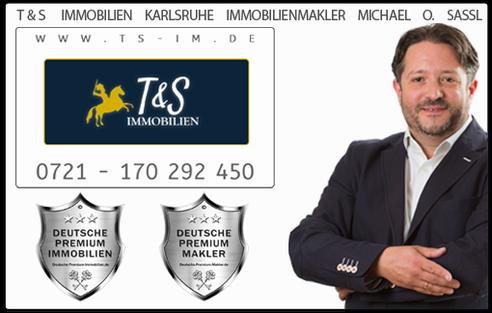 IMMOBILIENMAKLER KARLSRUHE MICHAEL SASSL T&S IMMOBILIEN MAKLER KARLSRUHE MÜHLBURG IMMOBILIENANGEBOTE MAKLEREMPFEHLUNG