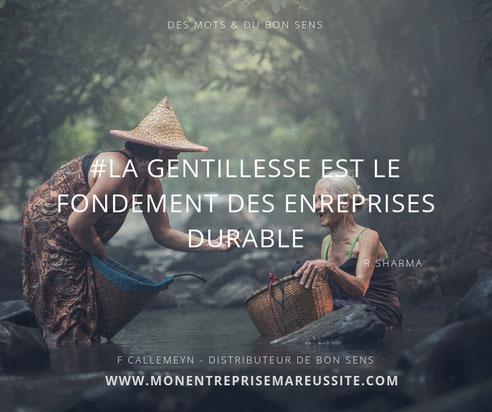 entreprise durable, gentillesse, bon sens, fidélités clients, personnel heureux, bonheur en entreprise, fournisseurs heureux