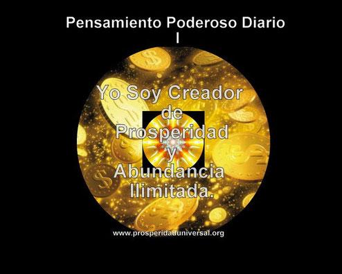 PENSAMIENTO PODEROSO DIARIO I - DECRETO PODEROSO - YO SOY CREADOR DE PROSPERIDAD Y ABUNDANCIA ILIMITADA - PROSPERIDAD UNIVERDSL