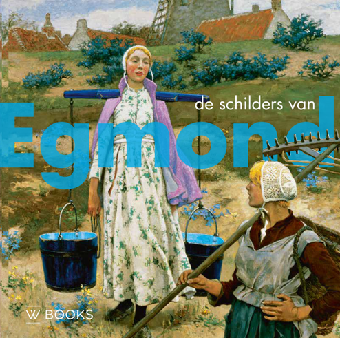 Peter J. H. Van den Berg, De schilders van Egmond, W. Books, Zwolle, 2021, ISBN 9789462583931