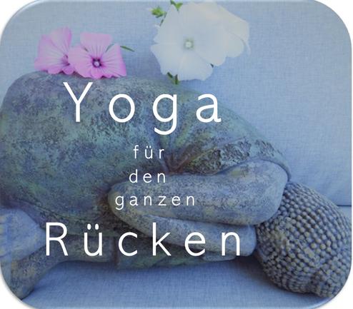 Rücken Yoga Heidelberg Yoga für den ganzen Rücken Yoga für einen gesunden Rücken Heidelberg Eva Metz Meditation 10er Karte Einzelstunde Yoga
