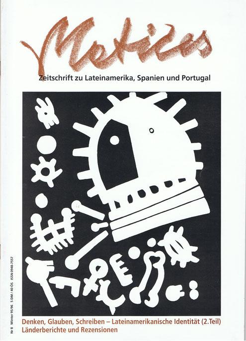 Ausgabe 08: Denken, Glauben, Schreiben - Lateinamerikanische Identität 2. Teil