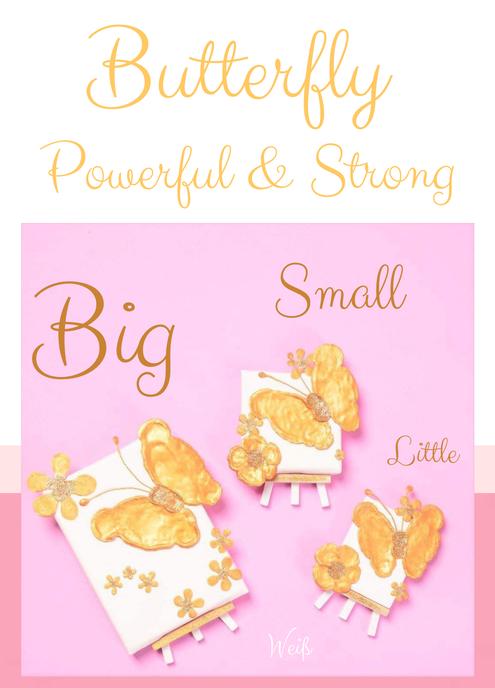 """Dein Schmetterling """"Powerful and Strong"""", in den Größen Big, Small und little"""