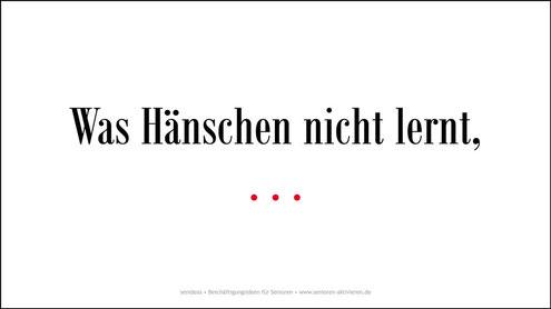 Was-Haenschen-nicht-lernt-deutsche-sprichwoerter-redewendung