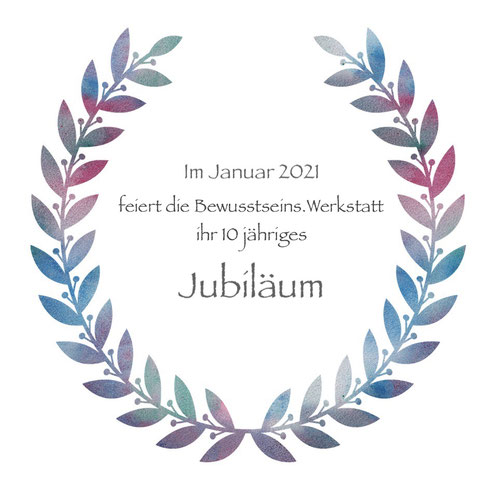 Jubiläum Bewusstseins.Werkstatt