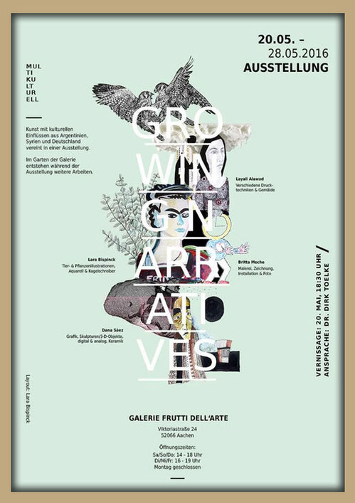 "exhibition poster for the exibition ""growing narratives with lara bispinck, britta moche, dana saez and layali alawad in the galerie frutti dell'arte in aachen, germany. Part of the aachen art route 2016."