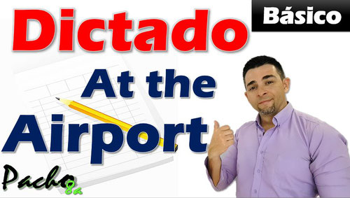 Dictado en Presente - At the airport - Francisco Ochoa