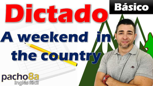 Dictado A weekend in the country