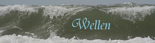 Hier klicken um zu den Wellenbildern zu gelangen