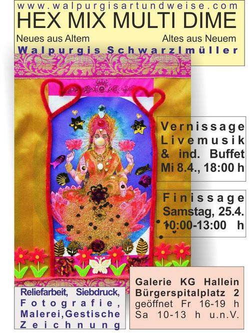 Ausstellung in Hallein, Bürgerspitalplatz 2  mit Vernissage am Mittwoch, 8.4., 18.00 h, Finissage am Samstag, 25.4., 10:00-13:00 h