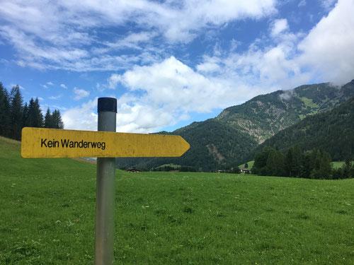 """Sogar """"Keine Wanderwege"""" sind gut sichtbar ausgewiesen! Ich liebe die Österreicher."""