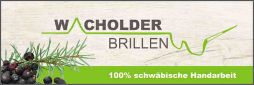 Wacholder-Brillen 100% schwäbische Handarbeit