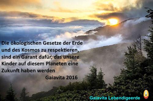 Die ökologischen Gesetze der Erde und des Kosmos respektieren