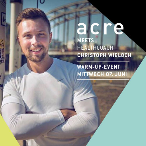 acre meets healthcoach christoph wieloch