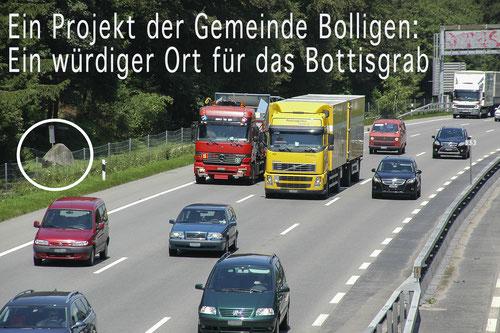 Das Bottisgrab heute - hart an der Autobahn. Foto Kurt Derungs