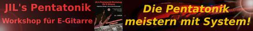 Die Pentatonik unter die Finger kriegen mit Jil's Pentatonik Workshop für E-Gitarre
