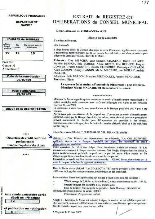 CETTE LIGNE DE TRESORERIE  ETAIT RENDUE NECESSAIRE PAR LE DEFICIT ISSU DE L OPERATION POLITICO-IMMOBILIERE DE L ACHAT DU DOMAINE DE LA PRAIRIE