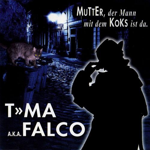 Falco - Mutter, Der Mann Mit Dem Koks Ist Da