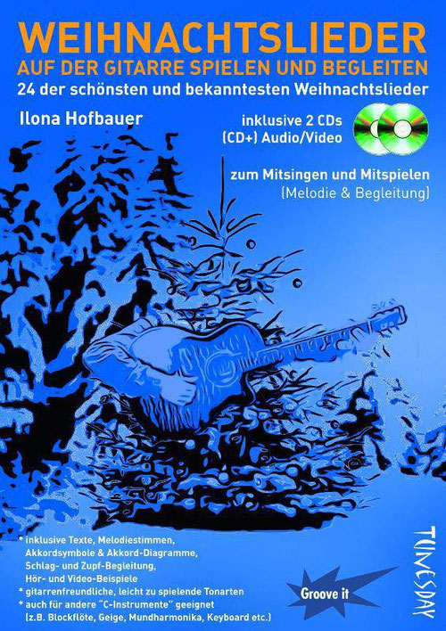 "Noten-/Tabulatur-Heft: ""Weihnachtslieder auf der Gitarre spielen und begleiten"" von Ilona Hofbauer (Tunesday Records Musikverlag - www.tunesdayrecords.de/shop/catalog)"