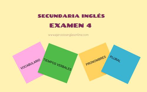 Examen 4 - Secundaria inglés