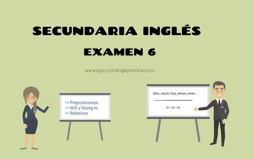 Examen 6 - secundaria inglés
