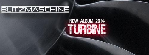 New BLITZMASCHINE album 2014: Turbine!