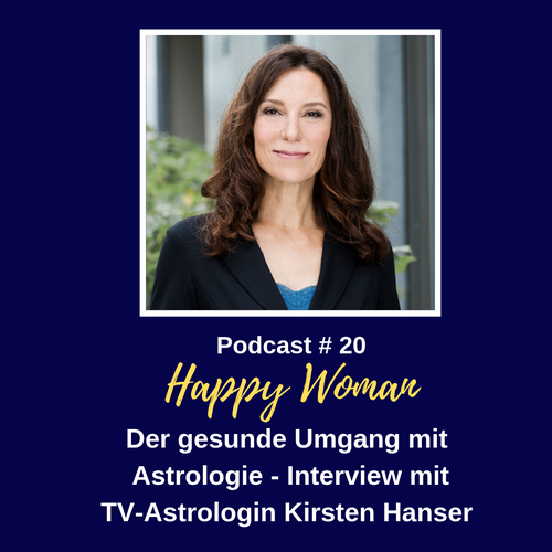 Interview mit TV-Moderatorin Kirsten Hanser, Astrologie, Podcast für Frauen