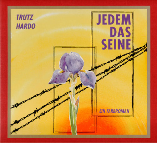 Trutz Hardo, Autor, Jedem das Seien, Farbroman