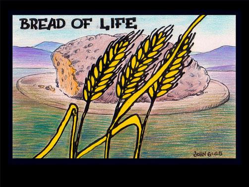 Jésus est « le pain de vie, le pain de la vie, le pain qui donne la vie, le pain vivant descendu du ciel ». Jean 6 : 48, 51 : « 48 Je suis le pain de la vie. 51 Je suis le pain vivant descendu du ciel. Si quelqu'un mange de ce pain, il vivra éternellement