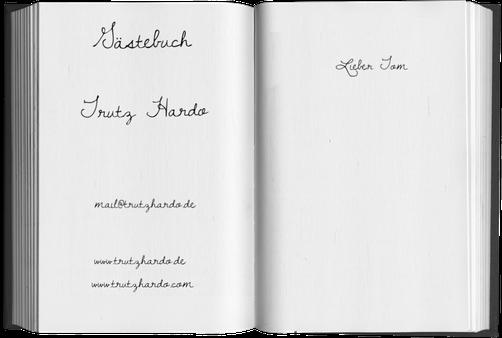 Trutz Hardo Gästebuch, Eintrag schreiben