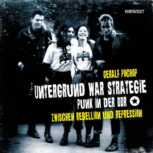 Untergrund war Strategie. Punk in der DDR: Zwischen Rebellion und Repression. Buch
