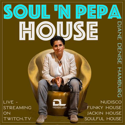 SOUL' n Pepa House - Soulful House , Funky Tunes & Glitterbox spiele ich auf Twitch.tv/djane_denise_hamburg